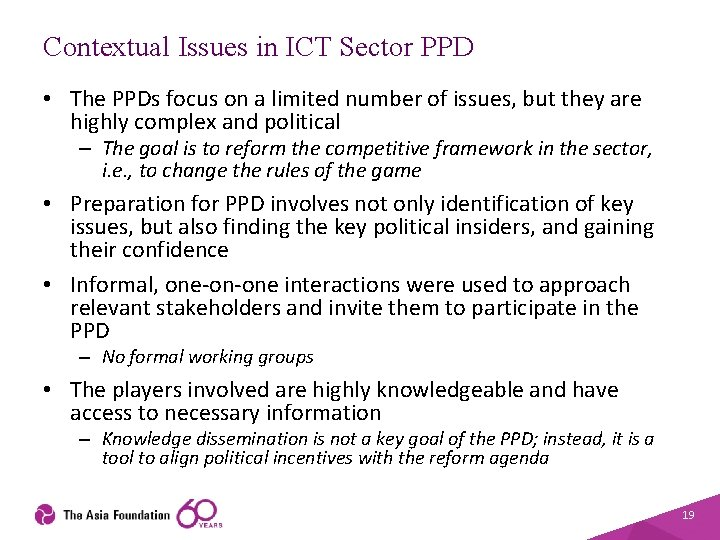 Contextual Issues in ICT Sector PPD • The PPDs focus on a limited number