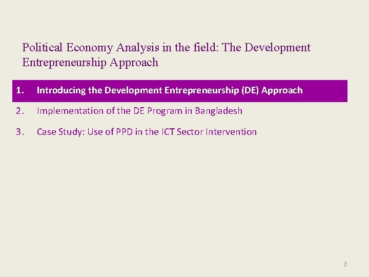 Political Economy Analysis in the field: The Development Entrepreneurship Approach 1. Introducing the Development