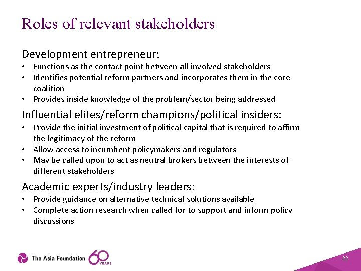 Roles of relevant stakeholders Development entrepreneur: • Functions as the contact point between all