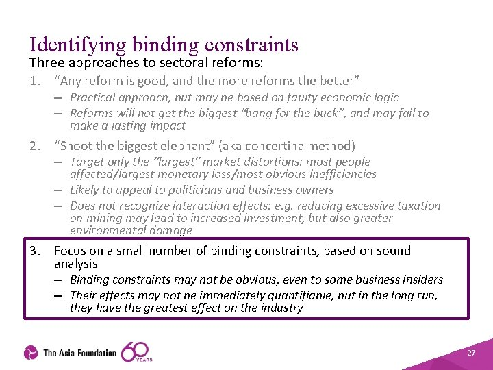 """Identifying binding constraints Three approaches to sectoral reforms: 1. """"Any reform is good, and"""
