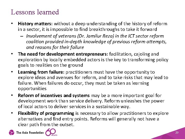 Lessons learned • History matters: without a deep understanding of the history of reform