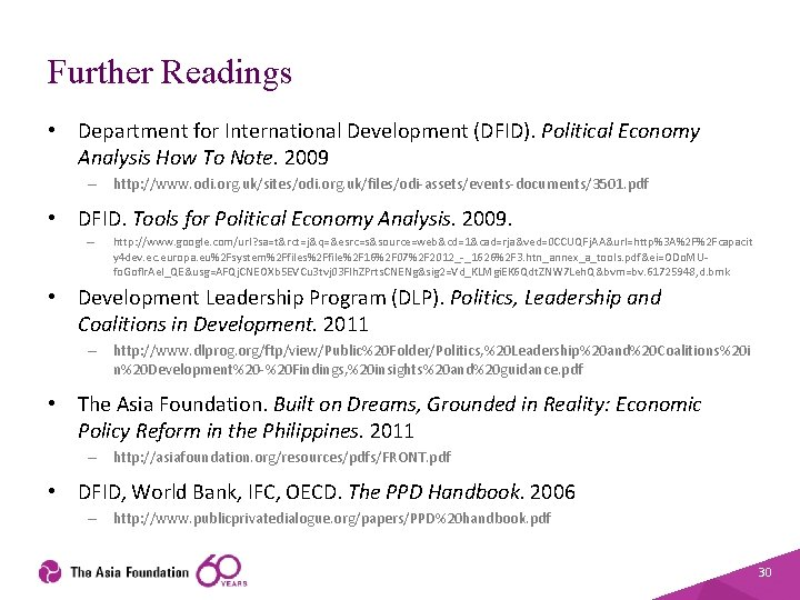 Further Readings • Department for International Development (DFID). Political Economy Analysis How To Note.