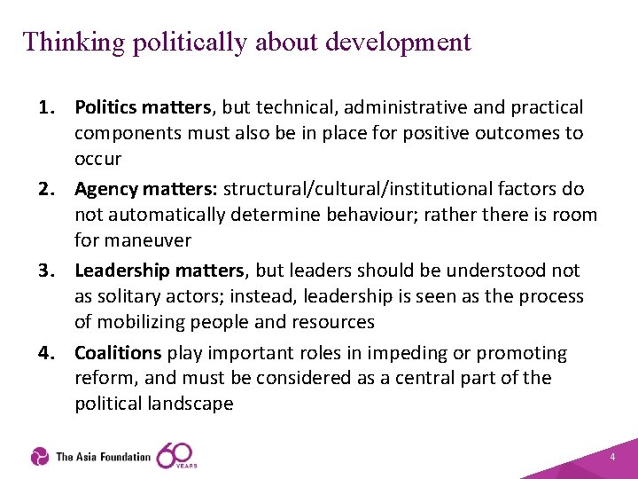 Thinking politically about development 1. Politics matters, but technical, administrative and practical components must