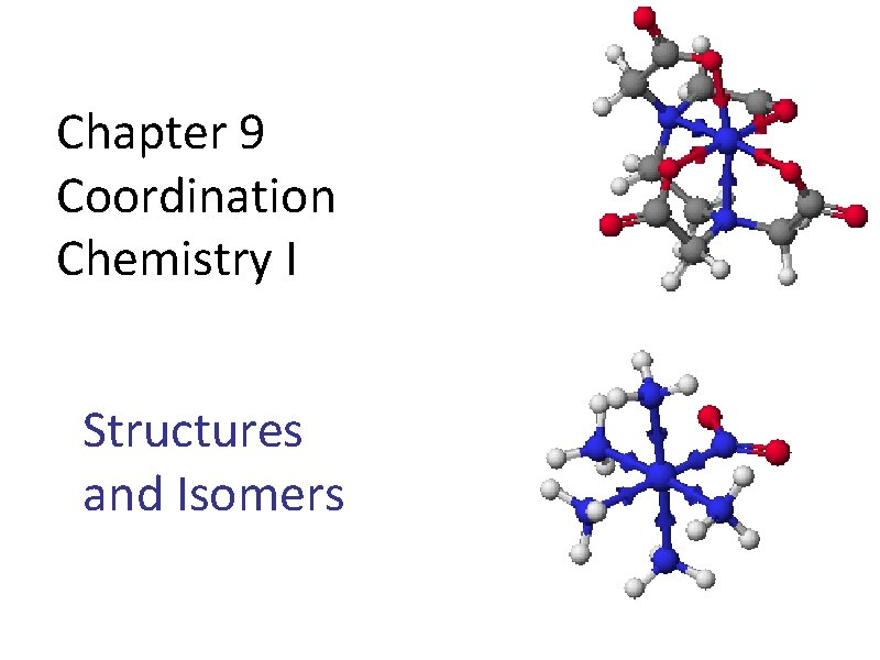 Chapter 9 Coordination Chemistry I Structures and Isomers