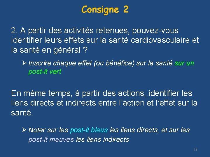 Consigne 2 2. A partir des activités retenues, pouvez-vous identifier leurs effets sur la