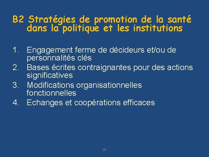 B 2 Stratégies de promotion de la santé dans la politique et les institutions
