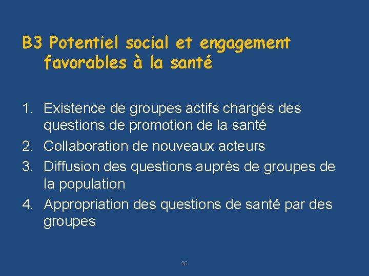 B 3 Potentiel social et engagement favorables à la santé 1. Existence de groupes