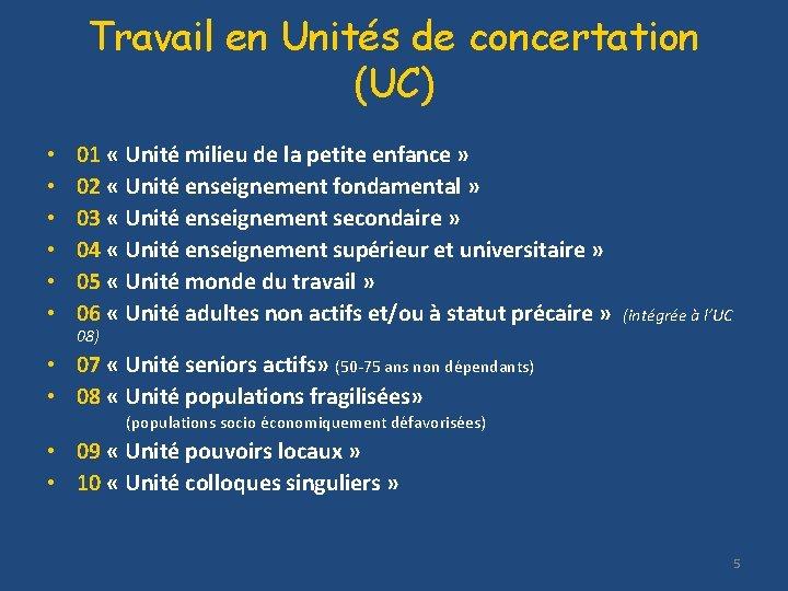 Travail en Unités de concertation (UC) • • • 01 « Unité milieu de