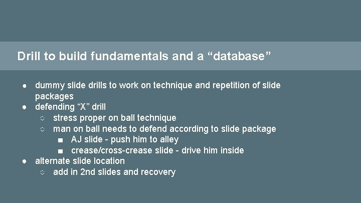 """Drill to build fundamentals and a """"database"""" dummy slide drills to work on technique"""