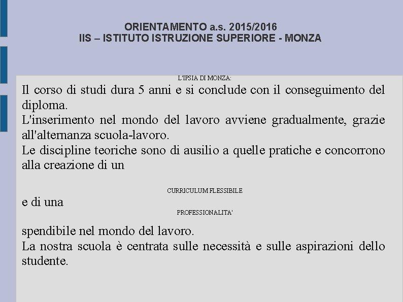 ORIENTAMENTO a. s. 2015/2016 IIS – ISTITUTO ISTRUZIONE SUPERIORE - MONZA L'IPSIA DI MONZA: