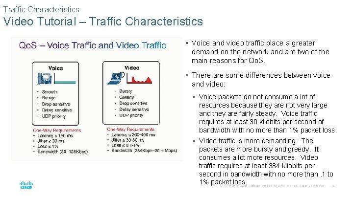 Traffic Characteristics Video Tutorial – Traffic Characteristics § Voice and video traffic place a