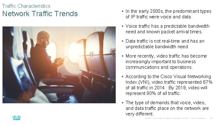 Traffic Characteristics Network Traffic Trends § In the early 2000 s, the predominant types