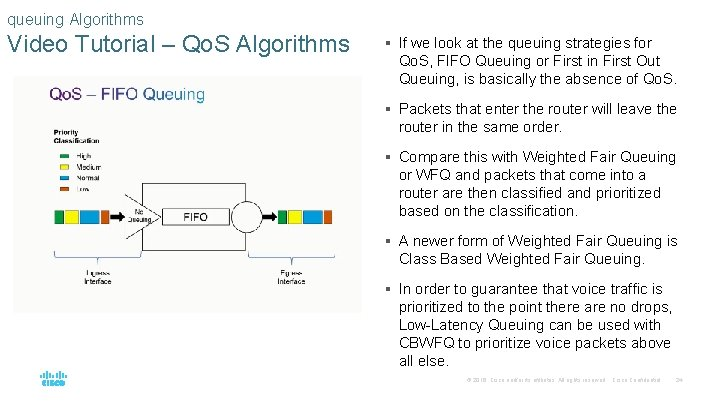 queuing Algorithms Video Tutorial – Qo. S Algorithms § If we look at the