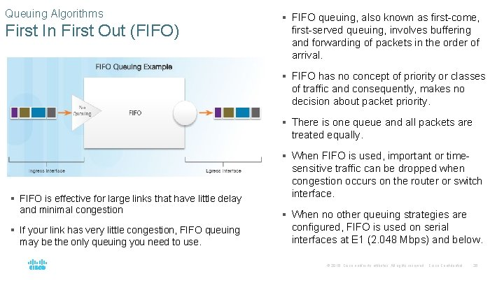 Queuing Algorithms First In First Out (FIFO) § FIFO queuing, also known as first-come,