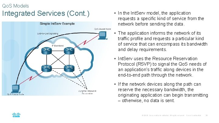 Qo. S Models Integrated Services (Cont. ) § In the Int. Serv model, the