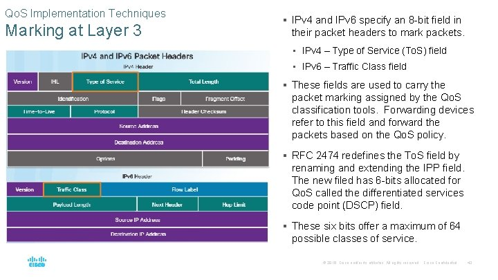 Qo. S Implementation Techniques Marking at Layer 3 § IPv 4 and IPv 6
