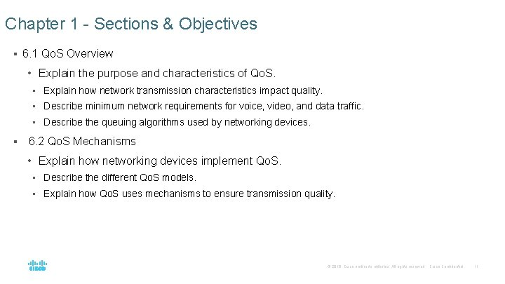 Chapter 1 - Sections & Objectives § 6. 1 Qo. S Overview • Explain