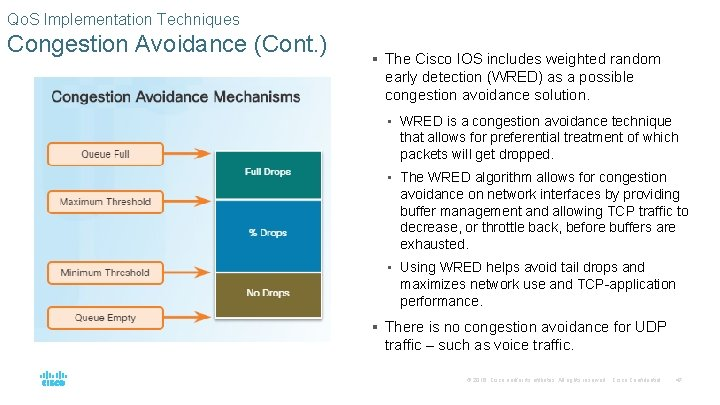 Qo. S Implementation Techniques Congestion Avoidance (Cont. ) § The Cisco IOS includes weighted