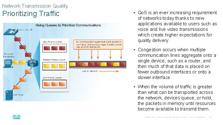 Network Transmission Quality Prioritizing Traffic § Qo. S is an ever increasing requirement of