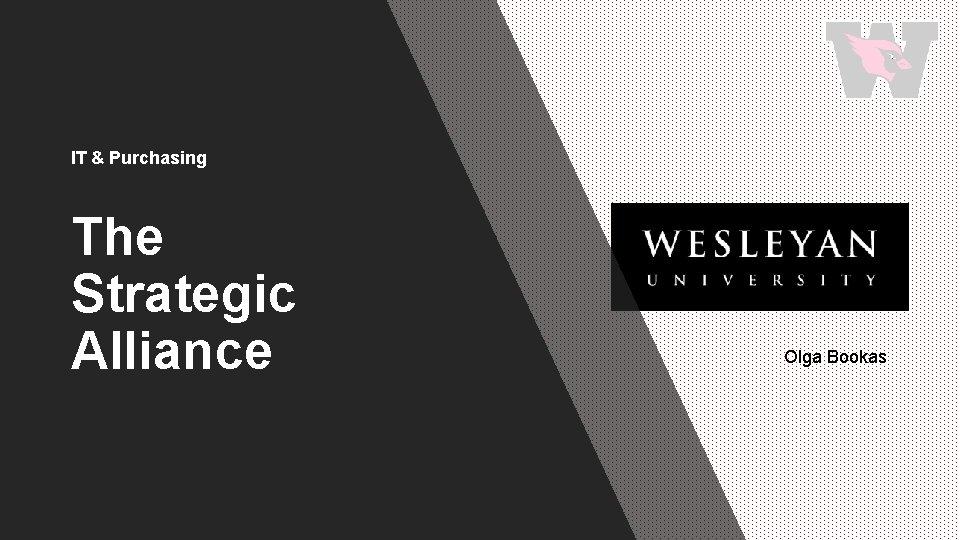 IT & Purchasing The Strategic Alliance Olga Bookas