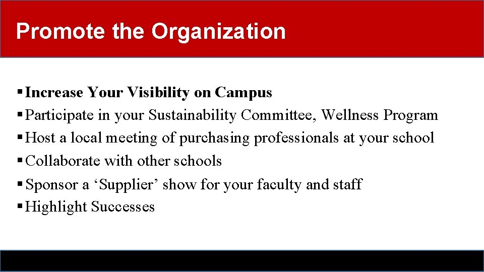 Promote the Organization § Increase Your Visibility on Campus § Participate in your Sustainability