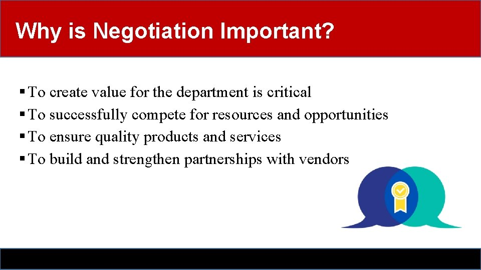 Why is Negotiation Important? § To create value for the department is critical §