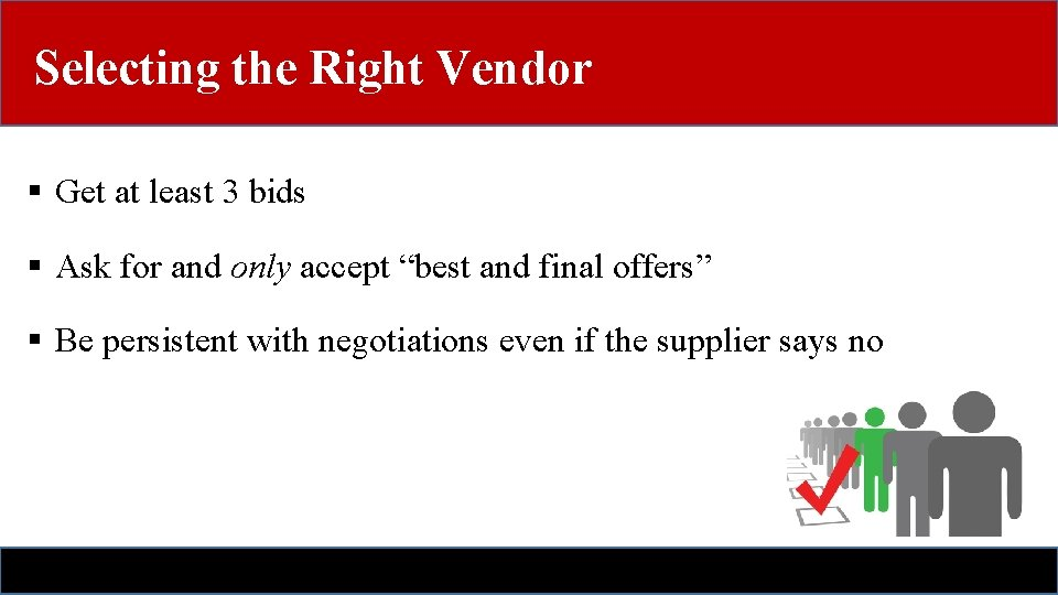 Selecting the Right Vendor § Get at least 3 bids § Ask for and