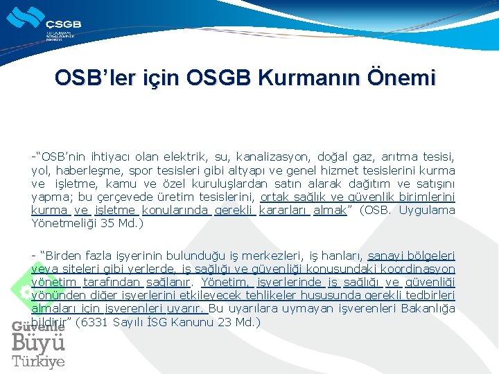 """OSB'ler için OSGB Kurmanın Önemi -""""OSB'nin ihtiyacı olan elektrik, su, kanalizasyon, doğal gaz, arıtma"""