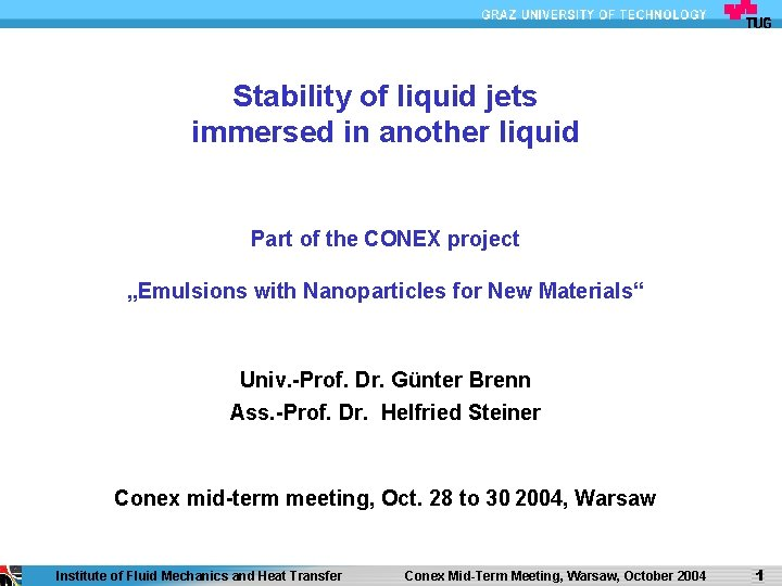 """Stability of liquid jets immersed in another liquid Part of the CONEX project """"Emulsions"""