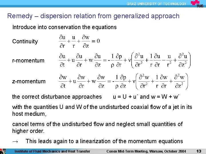 Remedy – dispersion relation from generalized approach Introduce into conservation the equations Continuity r-momentum