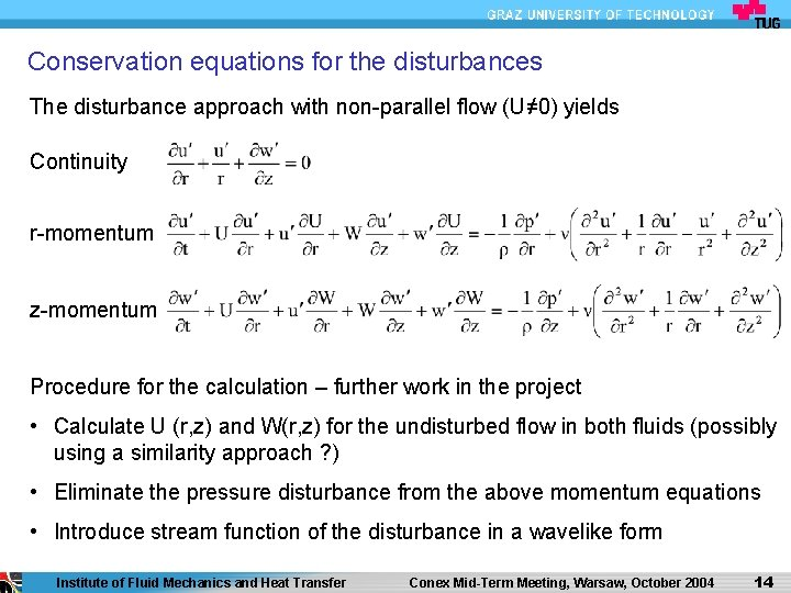 Conservation equations for the disturbances The disturbance approach with non-parallel flow (U≠ 0) yields