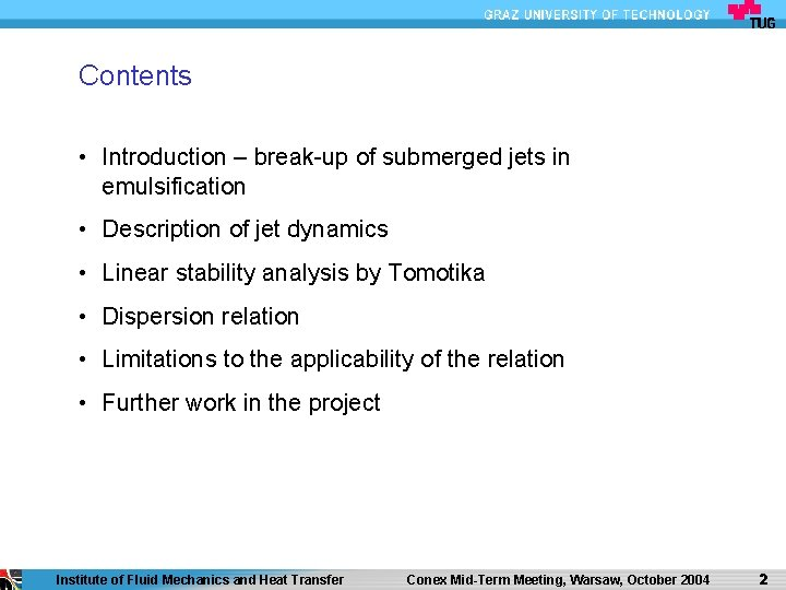 Contents • Introduction – break-up of submerged jets in emulsification • Description of jet