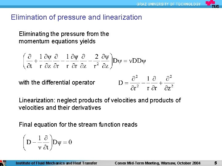 Elimination of pressure and linearization Eliminating the pressure from the momentum equations yields with