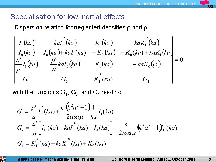 Specialisation for low inertial effects Dispersion relation for neglected densities and ´ with the