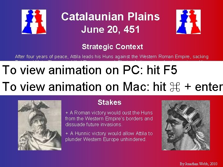 Catalaunian Plains June 20, 451 Strategic Context After four years of peace, Attila leads