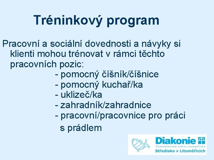 Tréninkový program Pracovní a sociální dovednosti a návyky si klienti mohou trénovat v rámci