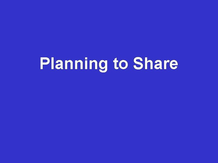 Data Management Planning to Share Planning