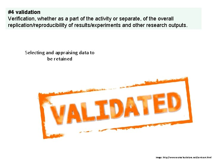 #4 validation Verification, whether as a part of the activity or separate, of the