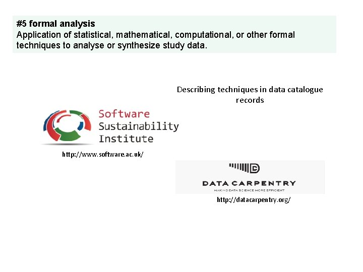 #5 formal analysis Application of statistical, mathematical, computational, or other formal techniques to analyse