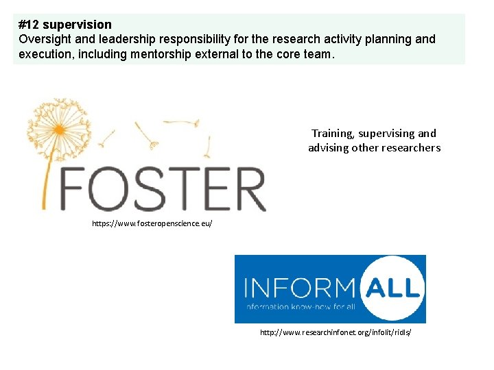 #12 supervision Oversight and leadership responsibility for the research activity planning and execution, including