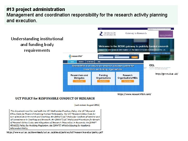 #13 project administration Management and coordination responsibility for the research activity planning and execution.