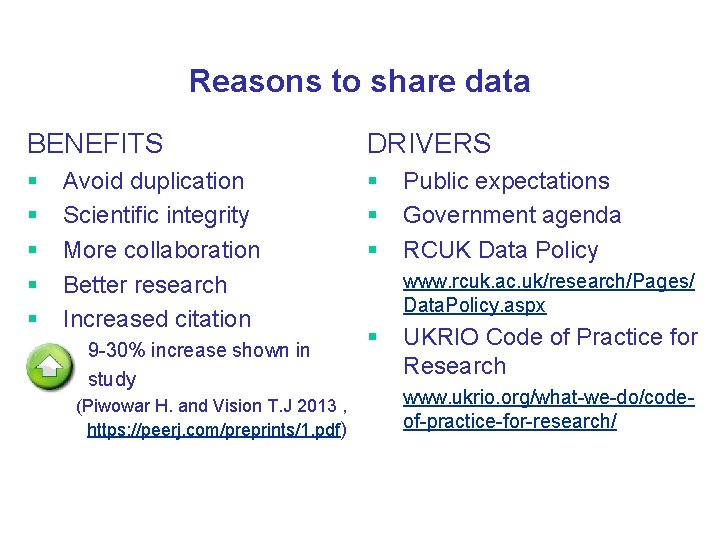 Reasons to share data BENEFITS DRIVERS § § § § Avoid duplication Scientific integrity