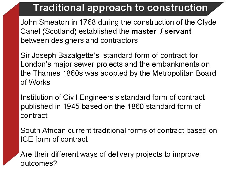 Traditional approach to construction John Smeaton in 1768 during the construction of the Clyde