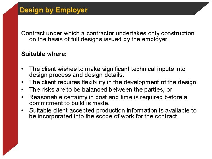 Design by Employer Contract under which a contractor undertakes only construction on the basis