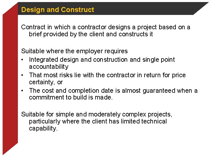 Design and Construct Contract in which a contractor designs a project based on a