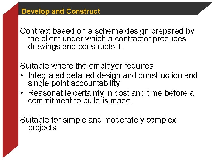 Develop and Construct Contract based on a scheme design prepared by the client under