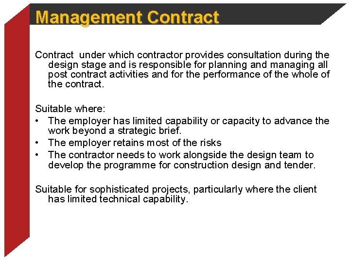 Management Contract under which contractor provides consultation during the design stage and is responsible