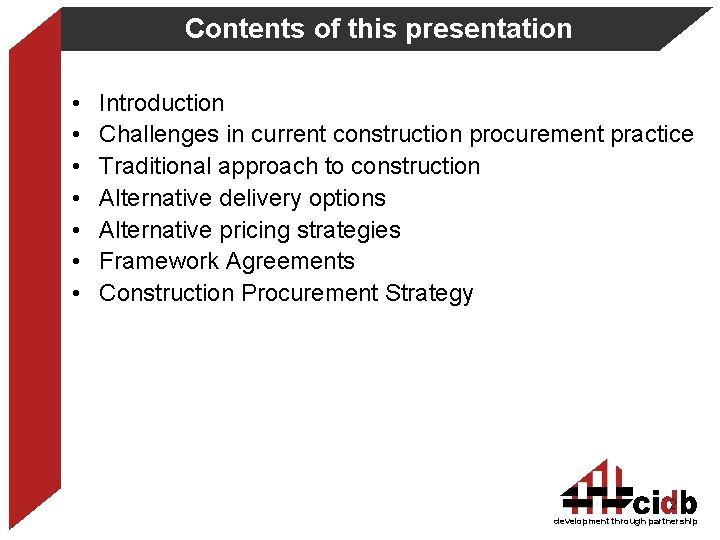 Contents of this presentation • • Introduction Challenges in current construction procurement practice Traditional