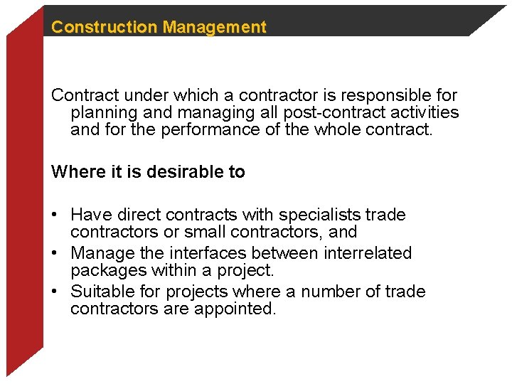 Construction Management Contract under which a contractor is responsible for planning and managing all