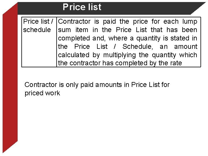 Price list / Contractor is paid the price for each lump schedule sum item